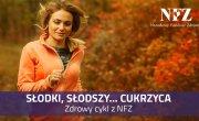 Plakat promujący kampanie NFZ Słodki, słodszy … cukrzyca!